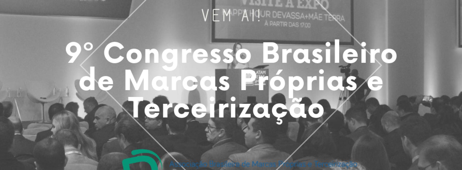 Não perca o 9º Congresso Brasileiro de Marcas Próprias e Terceirização – Abmapro