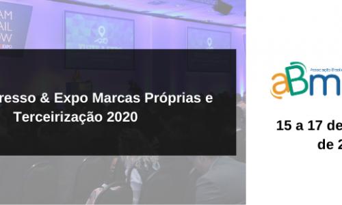 Não perca o 10º Congresso & Expo  Marcas Próprias e Terceirização 2020